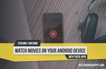 Streamly Awesome Watch Movies on Your Android Device with These Apps