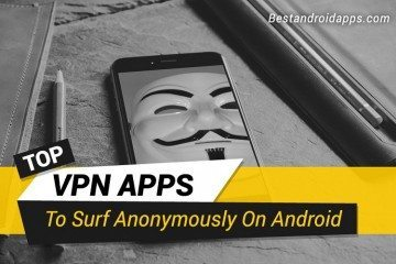 Top VPN Apps to Surf Anonymously on Android