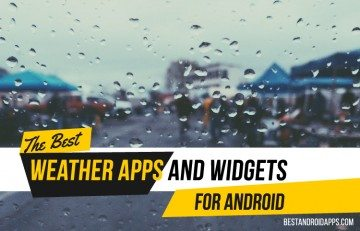 Rain or Shine : The Best Weather Apps and Widgets for Android
