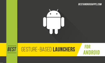 Gesture-based Launchers for Android – The Good Ol' Doodle Launchers Are Gone