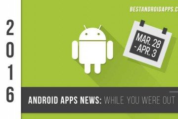 android Mar 28 Apr 3
